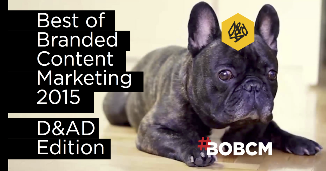 Best of Branded Content Marketing 2015: D&AD Edition