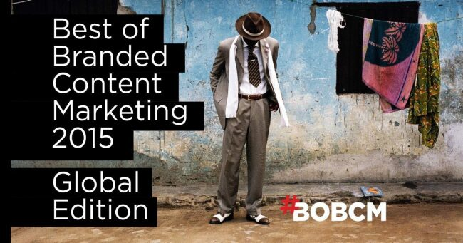 Best of Branded Content Marketing 2015: Global Edition