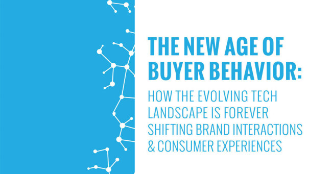 The New Age of Buyer Behavior