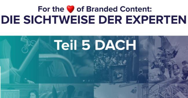 DACH - For the love of Branded Content: Die Sichtweise der Experten Teil 5